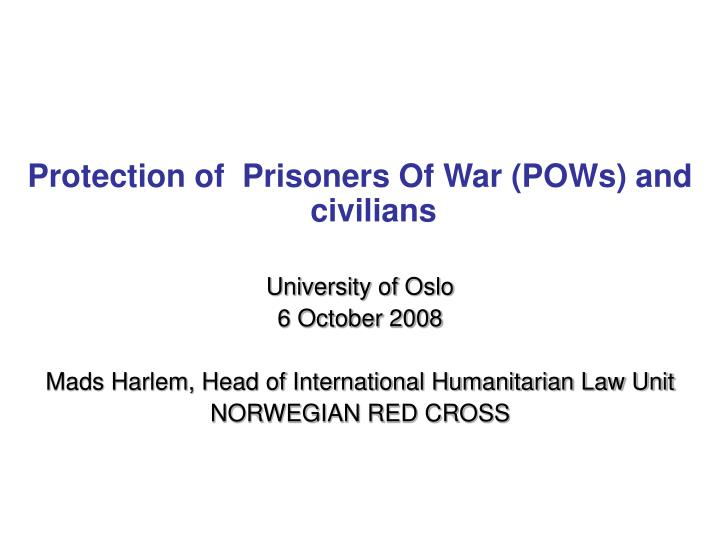 Protection of  Prisoners Of War (POWs) and civilians
