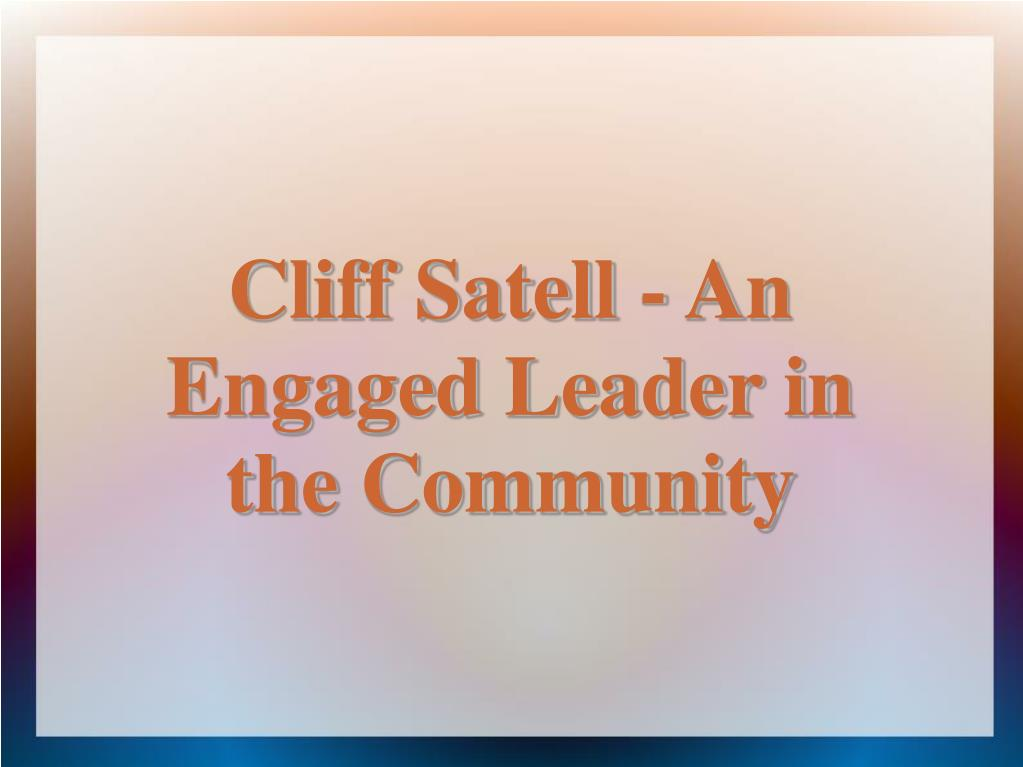 Cliff Satell - An Engaged Leader in the Community