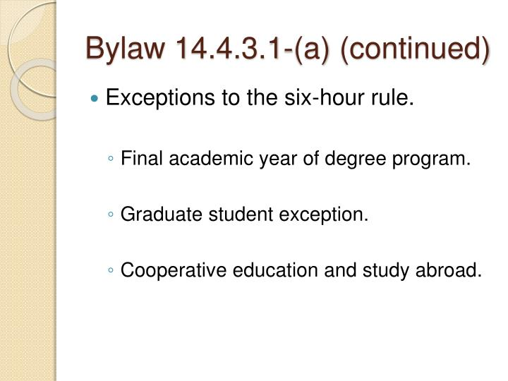 Bylaw 14.4.3.1-(a) (continued)