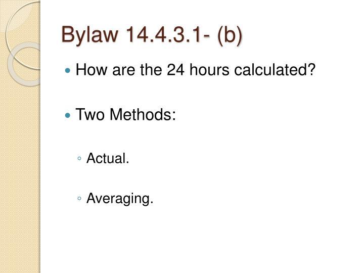 Bylaw 14.4.3.1- (b)