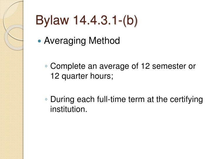 Bylaw 14.4.3.1-(b)