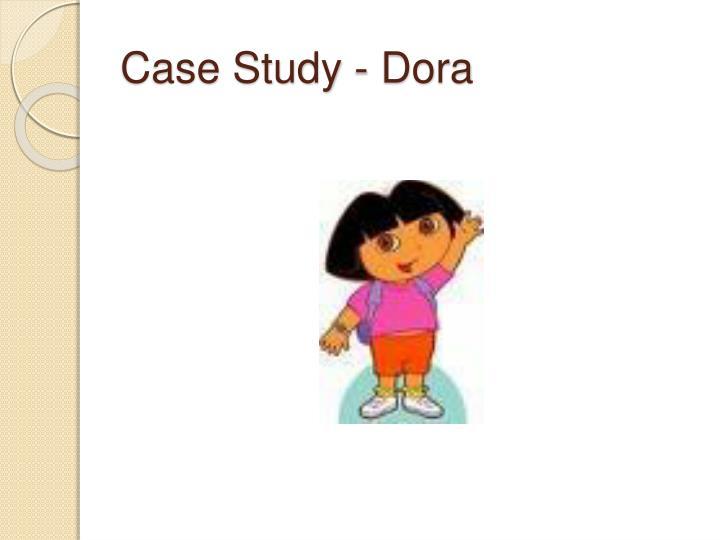 Case Study - Dora