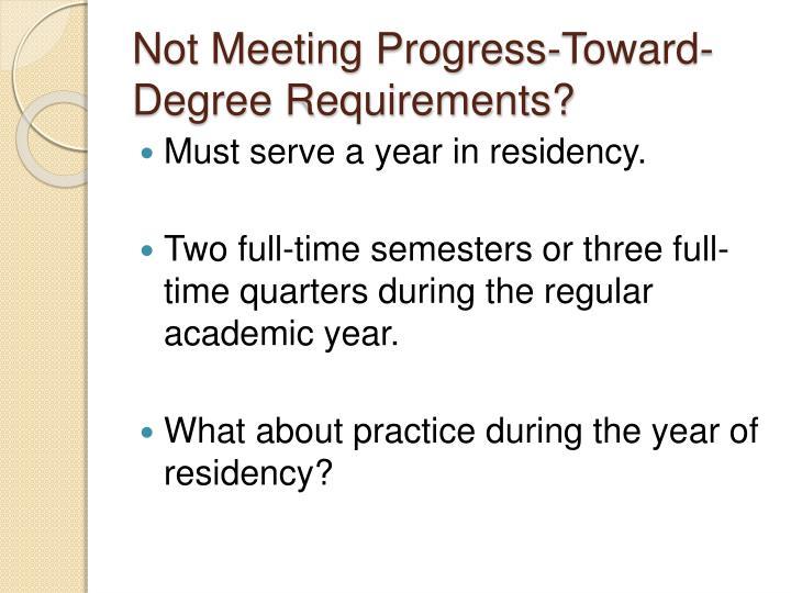 Not Meeting Progress-Toward-Degree Requirements?