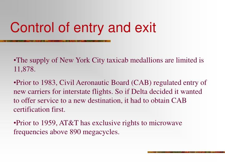 Control of entry and exit