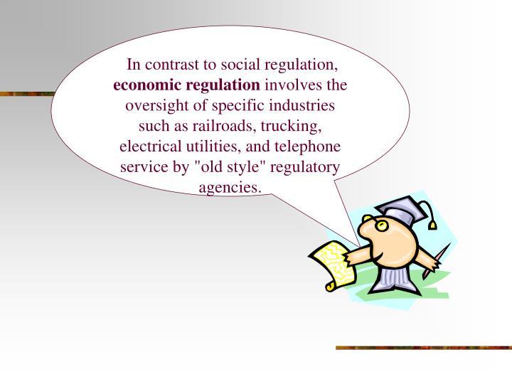 In contrast to social regulation,