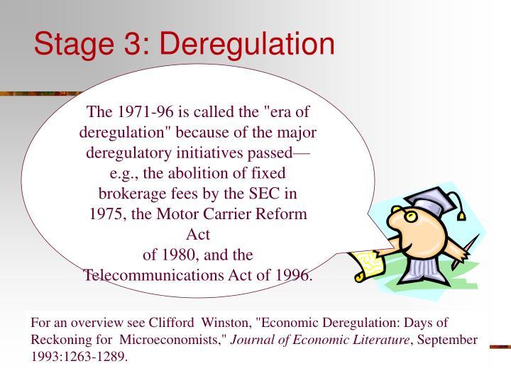 Stage 3: Deregulation