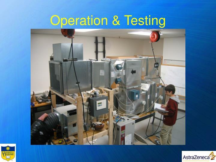 Operation & Testing