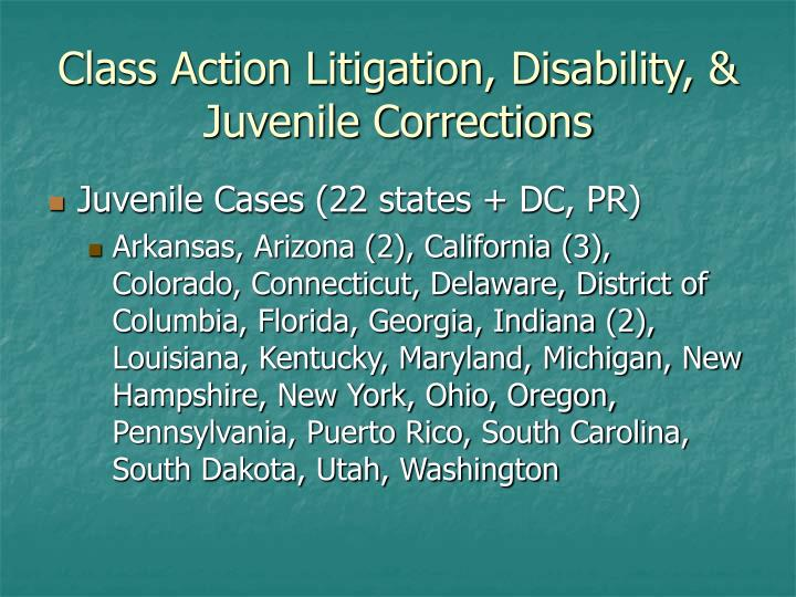 Class Action Litigation, Disability, & Juvenile Corrections