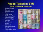 foods tested at byu from residential locations