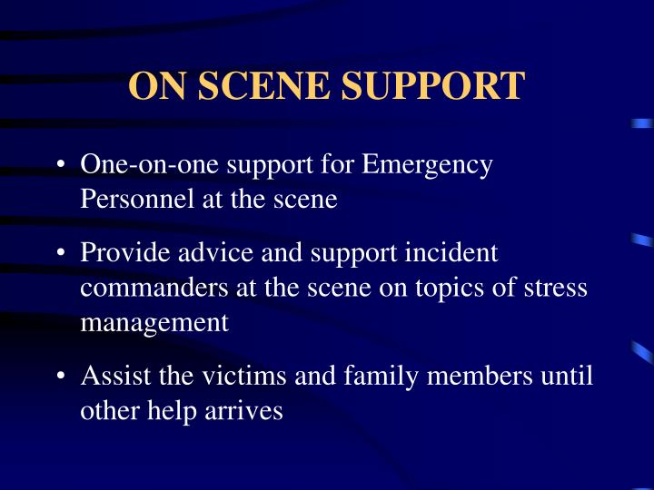 ON SCENE SUPPORT