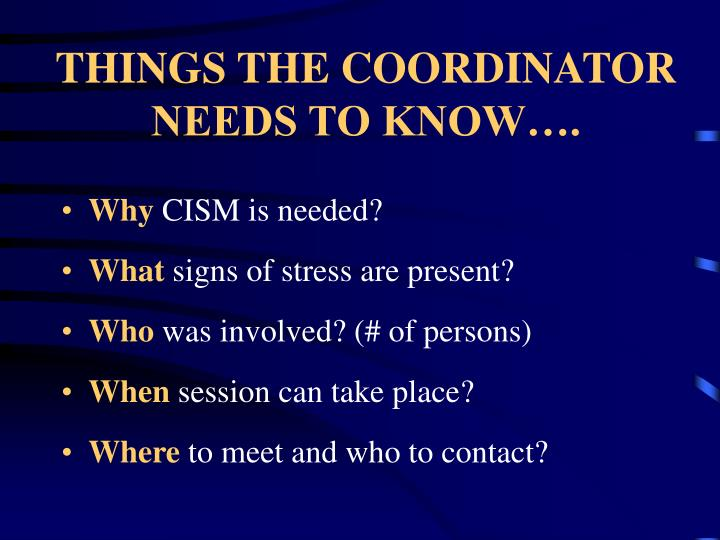 THINGS THE COORDINATOR NEEDS TO KNOW….