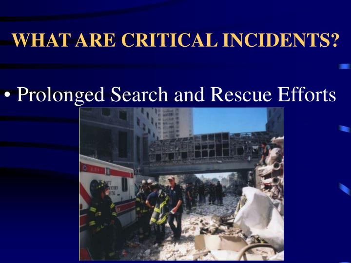 WHAT ARE CRITICAL INCIDENTS?