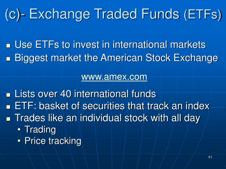 (c)- Exchange Traded Funds
