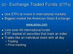 c exchange traded funds etfs