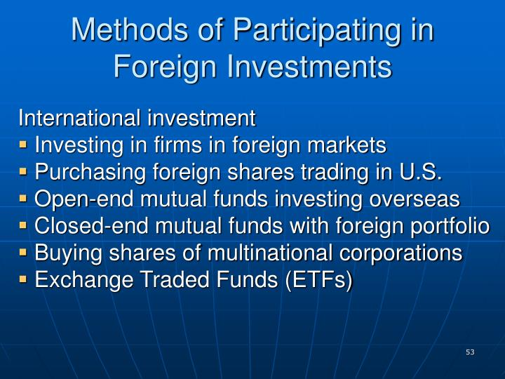 Methods of Participating in Foreign Investments