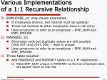 various implementations of a 1 1 recursive relationship1