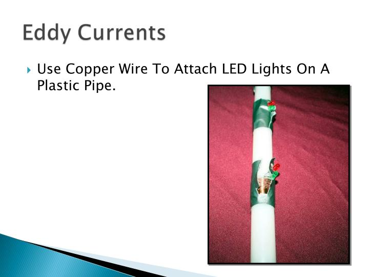Use Copper Wire To Attach LED Lights On A Plastic Pipe.