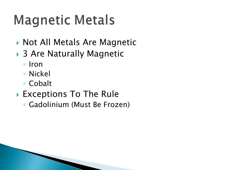 Not All Metals Are Magnetic