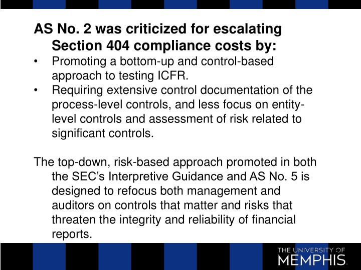 AS No. 2 was criticized for escalating Section 404 compliance costs by: