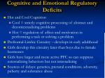 cognitive and emotional regulatory deficits