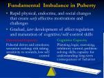 fundamental imbalance in puberty
