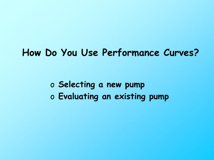 How Do You Use Performance Curves?