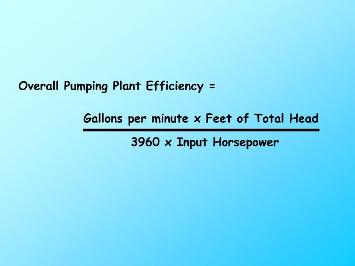 Overall Pumping Plant Efficiency =