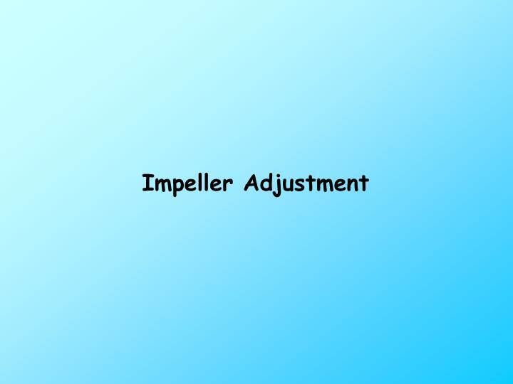 Impeller Adjustment