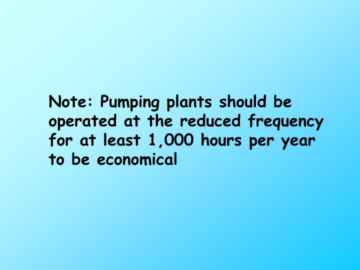 Note: Pumping plants should be