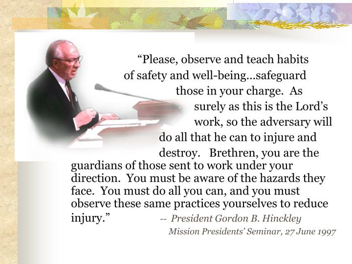 """Please, observe and teach habits"