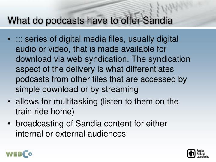 What do podcasts have to offer Sandia