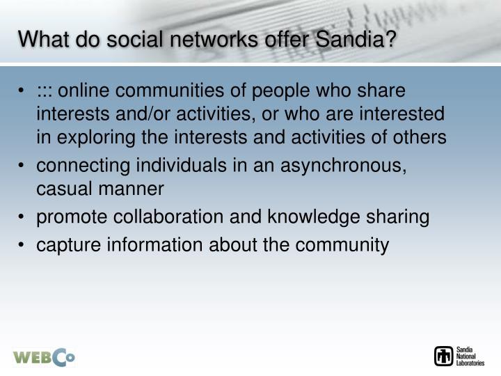 What do social networks offer Sandia?