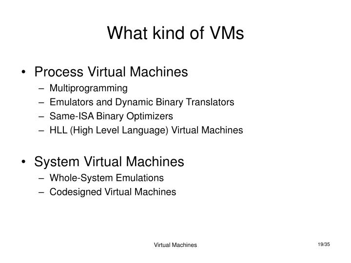 What kind of VMs