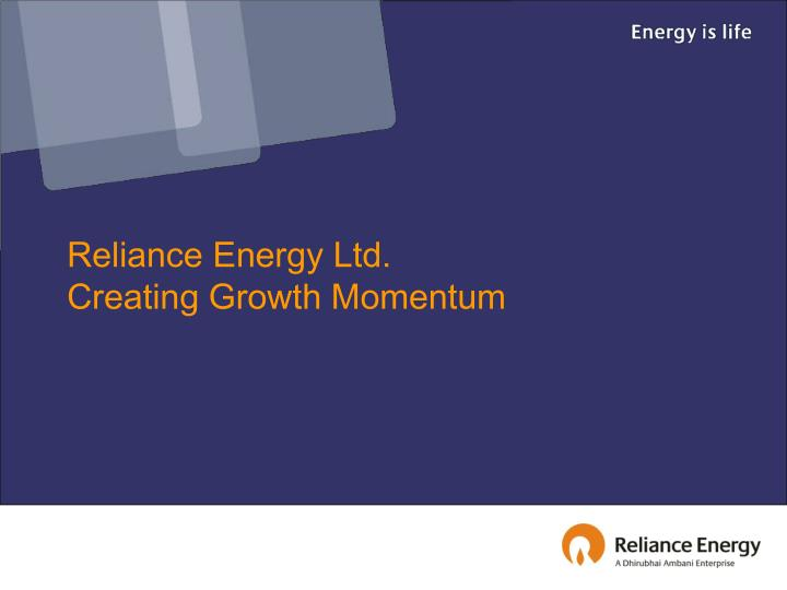 Reliance Energy Ltd.