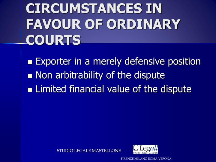 CIRCUMSTANCES IN FAVOUR OF ORDINARY COURTS