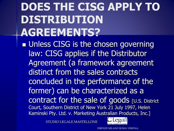 DOES THE CISG APPLY TO DISTRIBUTION AGREEMENTS?