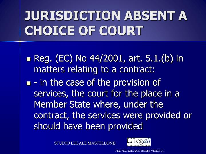 JURISDICTION ABSENT A CHOICE OF COURT