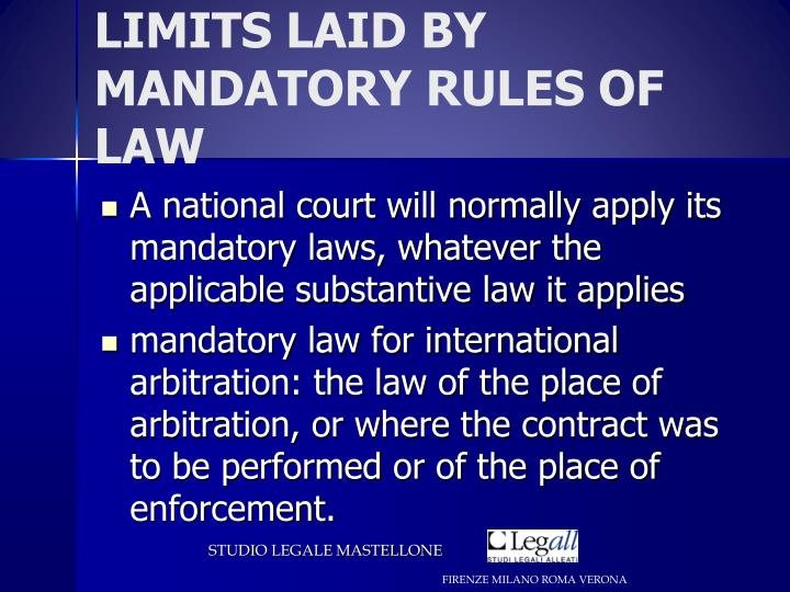 LIMITS LAID BY MANDATORY RULES OF LAW