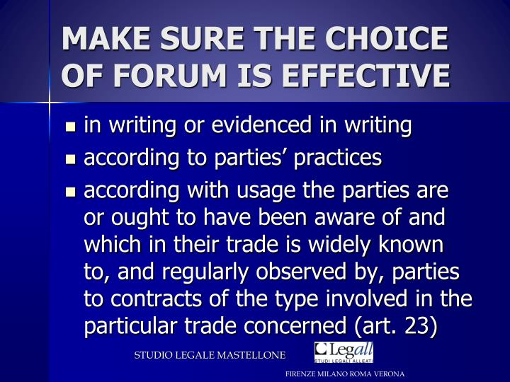 MAKE SURE THE CHOICE OF FORUM IS EFFECTIVE