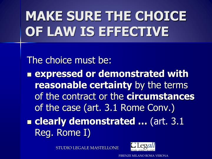 MAKE SURE THE CHOICE OF LAW IS EFFECTIVE