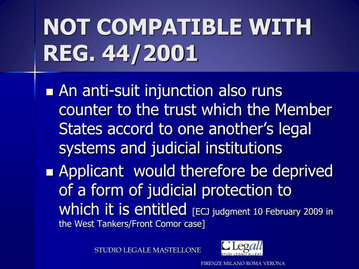 NOT COMPATIBLE WITH REG. 44/2001