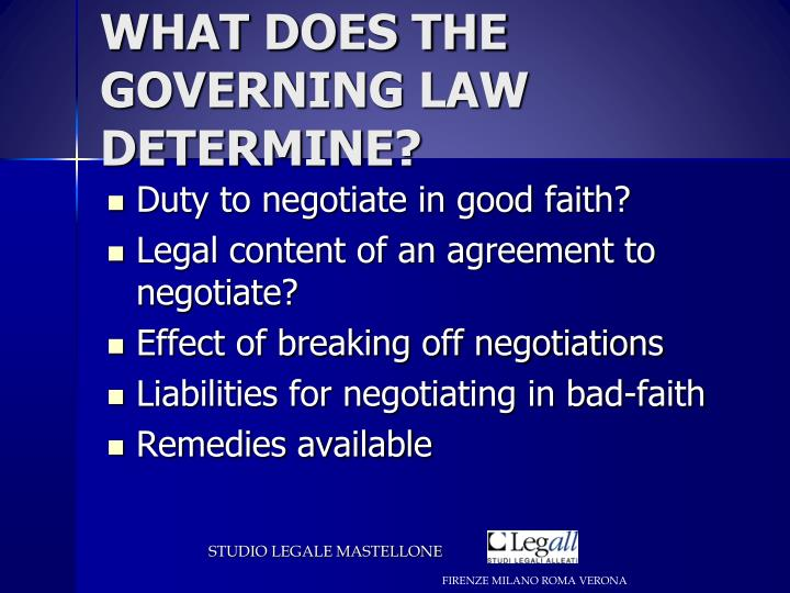 WHAT DOES THE GOVERNING LAW DETERMINE?