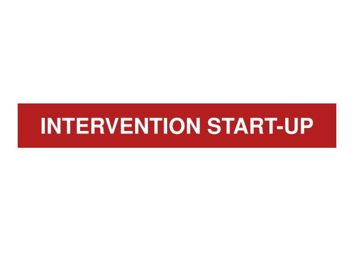 INTERVENTION START-UP