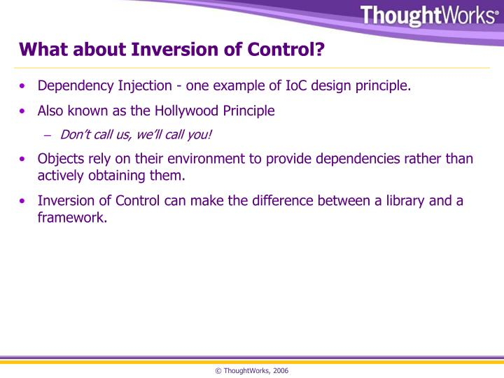 What about Inversion of Control?