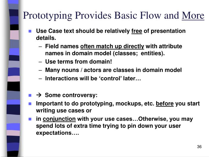 Prototyping Provides Basic Flow and