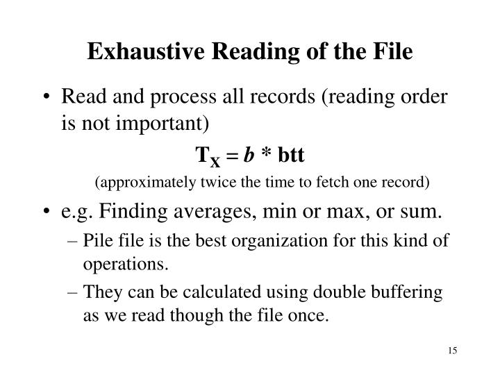 Exhaustive Reading of the File