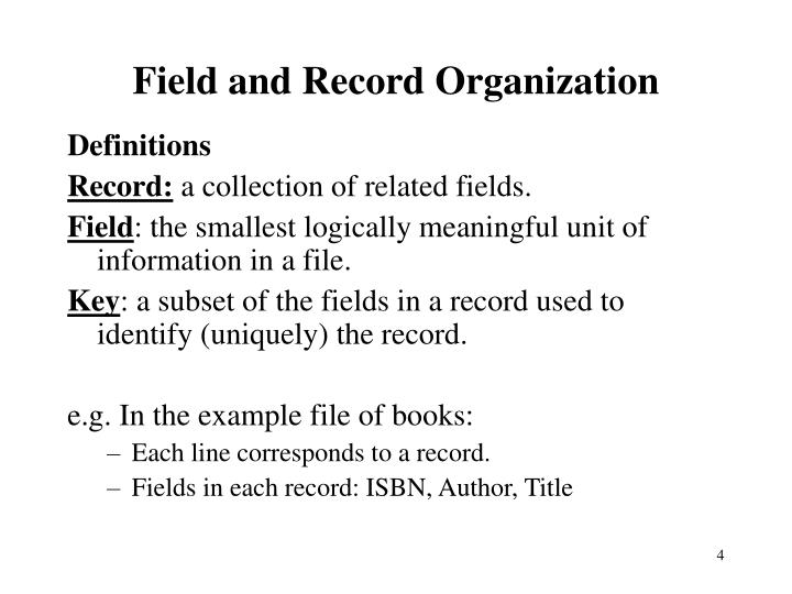 Field and Record Organization