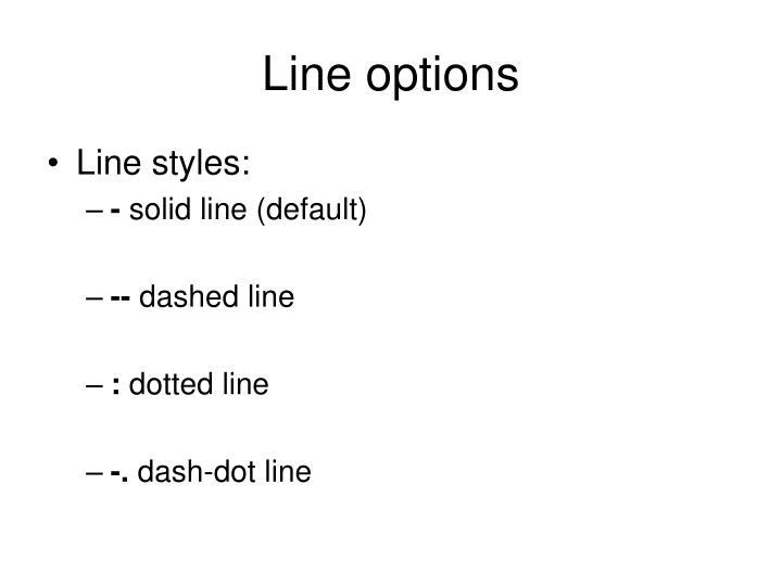Line options