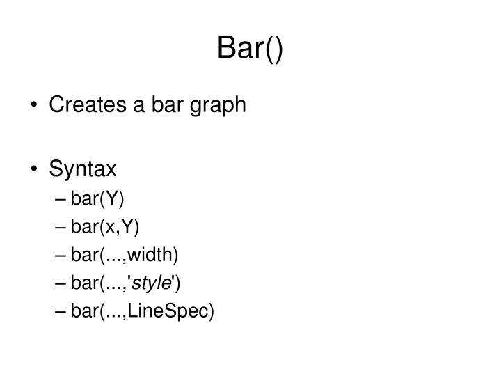 Bar()