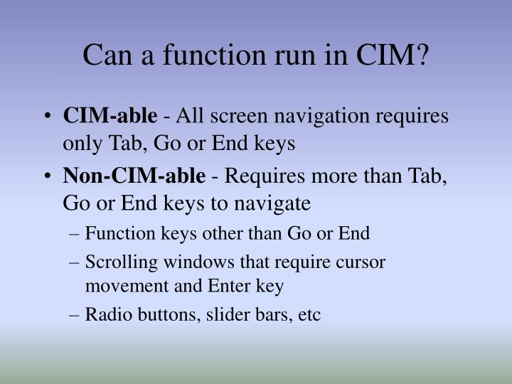 Can a function run in CIM?